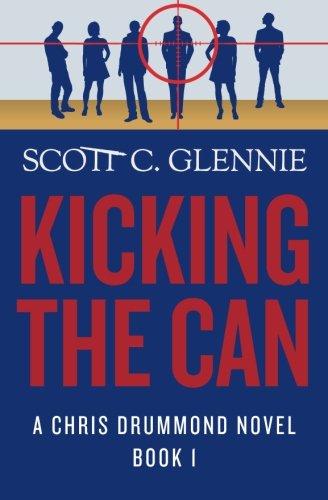 Read Online Kicking The Can (A Chris Drummond Novel) pdf epub