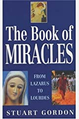 The Book of Miracles: From Lazarus to Lourdes Paperback