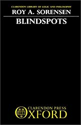 Blindspots (Clarendon Library of Logic and Philosophy)