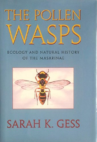 The Pollen Wasps: Ecology and Natural History of the Masarinae
