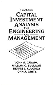 Capital investment analysis for engineering and management 3rd capital investment analysis for engineering and management 3rd edition john r canada william g sullivan dennis j kulonda john a white fandeluxe Image collections