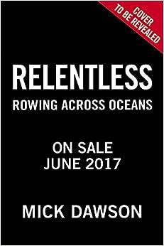 Relentless: Rowing Across Oceans