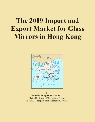The 2009 Import and Export Market for Glass Mirrors in Hong Kong