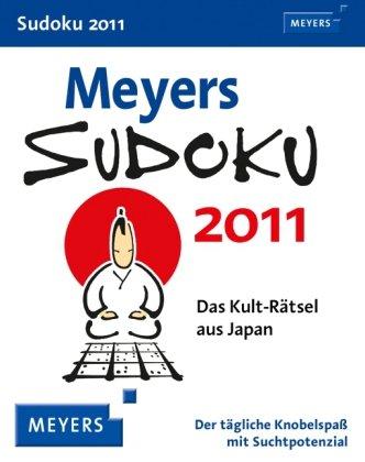 Meyers Sudoku 2011: Das Kult-Rätsel aus Japan. Der tägliche Knobelspaß mit Suchtpotenzial