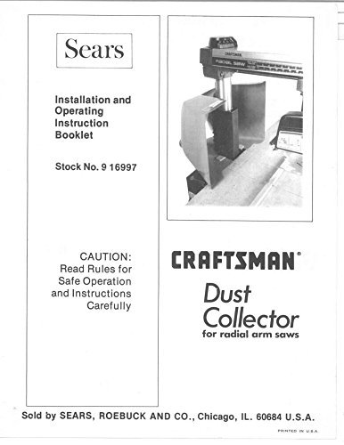 - Craftsman 09-16997 Dust Collector for Radial Arm Saws Instructions Reprint [Plastic Comb]