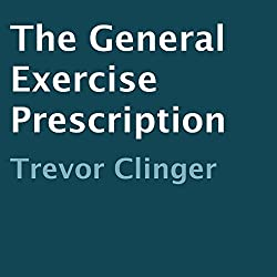 The General Exercise Prescription