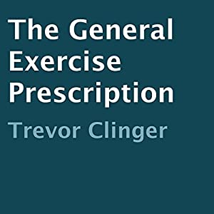The General Exercise Prescription Audiobook
