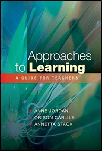 A Really Complete Guide To Educational >> Approaches To Learning A Guide For Teachers A Guide For