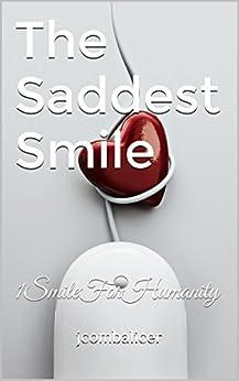The Saddest Smile: 1SmileForHumanity by [jcombalicer]