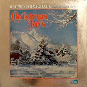 Ralph Carmichael / Christmas Joys: Tracklist: Wonderful World Of Christmas Medley, The Messiah Medley, Inspiration World Of Christmas, Christmas Joys - Medley Joy Christmas