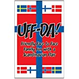 A Perfect Party Gift! The UFF-DA Game: Friendly Face to Face Family Fun. For ages 7 and up. More fun than a family should be allowed to have, exciting rivalry to the last card played.