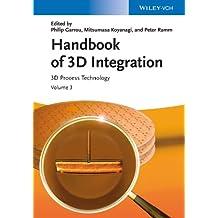 Handbook of 3D Integration, Volume 3: 3D Process Technology