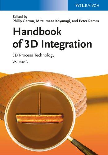 - Handbook of 3D Integration, Volume 3: 3D Process Technology