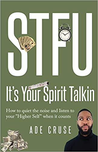 STFU Its Your Spirit Talkin How to quiet the noise and listen to your Higher Self when it counts