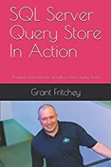SQL Server Query Store In Action: A deep dive into the details of the Query Store Paperback