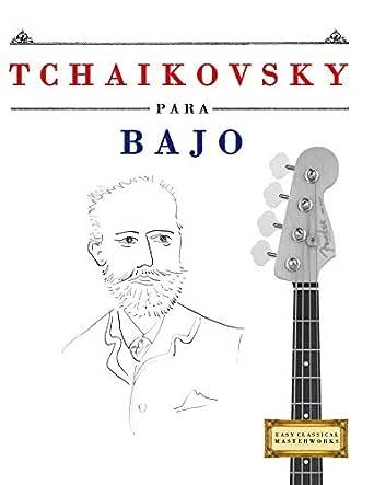 Tchaikovsky para Bajo: 10 Piezas Fáciles para Bajo Libro para ...