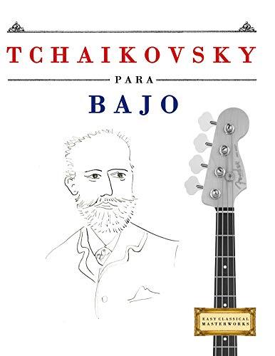 Tchaikovsky para Bajo: 10 Piezas Fáciles para Bajo Libro para Principiantes