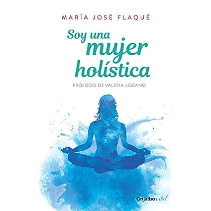 Soy una mujer holística (Spanish Edition)