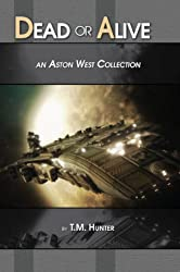 Dead or Alive - An Aston West Collection (English Edition)