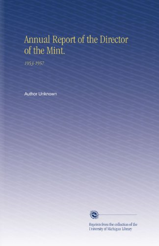 Annual Report of the Director of the Mint.: - Mint 1953