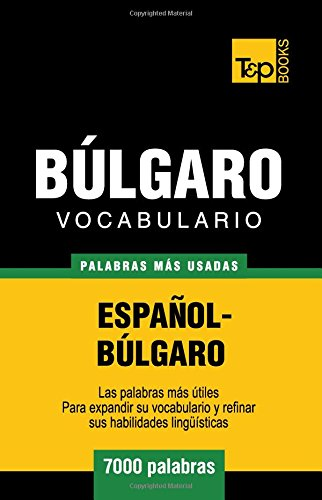 Vocabulario español-búlgaro - 7000 palabras más usadas (T&P Books) Andrey Taranov