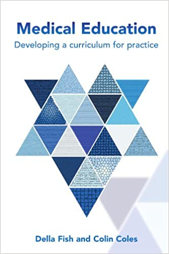 Medical Education: Developing A Curriculum For Practice