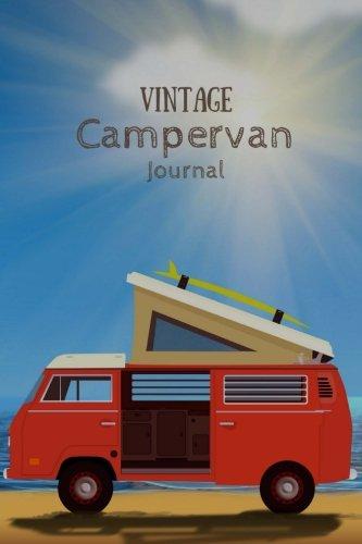 Vintage Campervan Journal: Retro Van with Surfboard at the Beach (Camping, Caravan and Campervan Journals) pdf