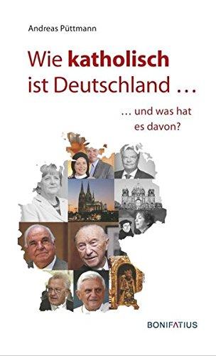 Wie katholisch ist Deutschland …: … und was hat es davon?