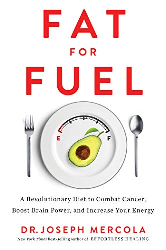 Fat for Fuel: A Revolutionary Diet to Combat Cancer, Boost Brain Power, and Increase Your Energy (Best Foods To Eat For Cramps)