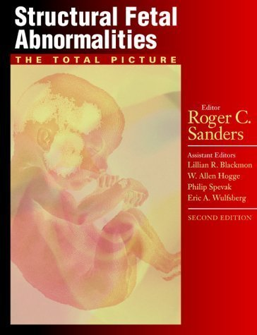 Structural Fetal Abnormalities: the Total Picture by Roger C. Sanders MD (2002-06-15)