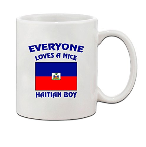 Everyone Loves A Nice Haitian Boy Haiti Haitians Ceramic Coffee Tea Mug Cup - Holiday Christmas Hanukkah Gift for Men & Women