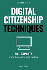 Digital Citizenship Techniques: 50+ Experts Share Online Safety Advice Paperback