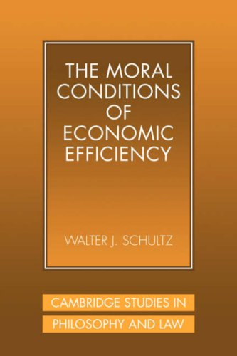 The Moral Conditions of Economic Efficiency (Cambridge Studies in Philosophy and Law) by Cambridge University Press