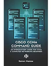Cisco CCNA Command Guide: An Introductory Guide for CCNA & Computer Networking Beginners