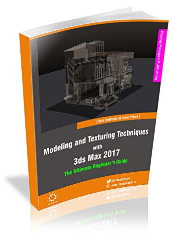 Modeling and Texturing Techniques with 3ds Max 2017 - The Ultimate  Beginner's Guide (Polygon Modeling)