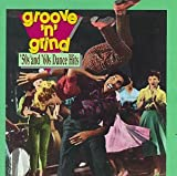 Groove 'n' Grind: '50's and 60's Dance Hits
