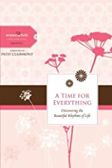A Time for Everything: Discovering the Beautiful Rhythms of Life (Women of Faith Study Guide Series) Hardcover