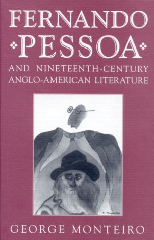 Fernando Pessoa and Nineteenth-Century Anglo-American Literature (Studies in Romance Languages)