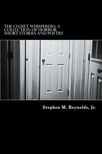 Read Online The Closet Whisperers: A Collection of Short Horror Stories and Poetry pdf