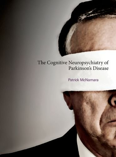 The Cognitive Neuropsychiatry of Parkinson's Disease (The MIT Press)