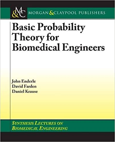 Basic Probability Theory for Biomedical Engineers (Synthesis Lectures on Biomedical Engineering)