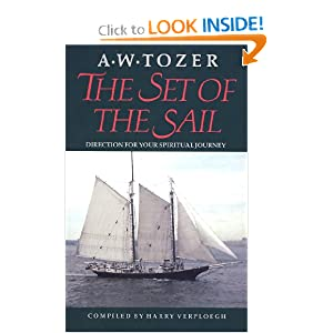 The Set of the Sail A. W. Tozer and Harry Verploegh