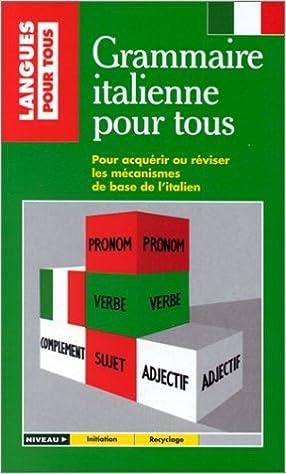 La grammaire italienne pour tous: Christiane Cochi: 9782266027885: Amazon.com: Books