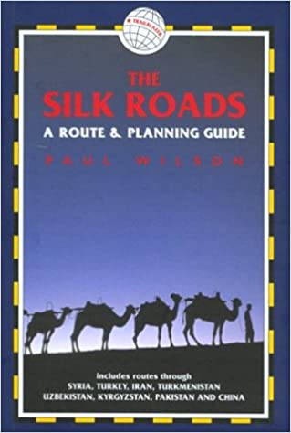 A Route and Planning Guide The Silk Roads