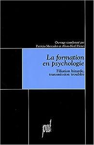 La formation en psychologie : Filiation bâtarde, transmission troublée par Patricia Mercader