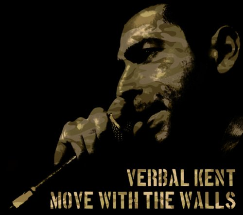 Verbal Kent (Verbal Kent Move With The Walls)