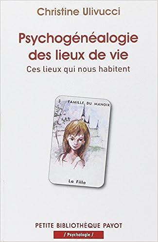 Lire Psychogénéalogie des lieux de vie pdf, epub