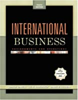 International Business: Environments and Operations, 10th Edition
