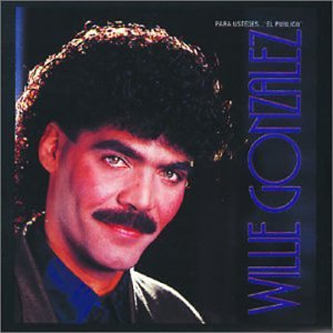 Willie Gonzalez - Para ustedes... El público - Zortam Music