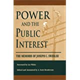 Power And The Public Interest: The Memoirs Of Joseph C. Swidler